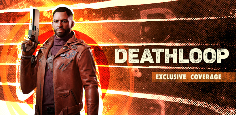 Check Out Our Deathloop Hub For Exclusive Features